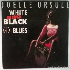 Discos de vinilo: JOELLE URSULL. WHITE AND BLACK BLUES/ INSTRUMENTAL. CBS, HOLLAND 1990 SINGLE. Lote 202911252