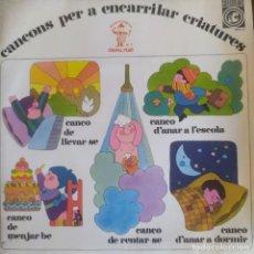 Discos de vinilo: CANÇONS PER A ENCAARRILAR CRIATURES: FRANCESC BURRULL, JOSEP MARIA ESPINAS CONCENTRIC. Lote 202941855