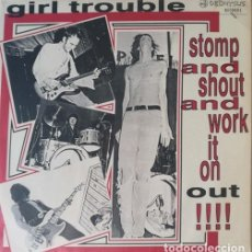 Discos de vinilo: GIRL TROUBLE – STOMP AND SHOUT AND WORK IT ON OUT !!!! - LP 1990 - PUNK POWER POP. Lote 202988001