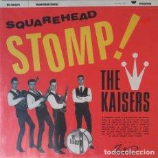 Discos de vinilo: THE KAISERS - SQUAREHEAD STOMP - LP VINILO MONO 1993 - NO HIT RECORDS SILVER LABEL PUNK POWER POP. Lote 202989450