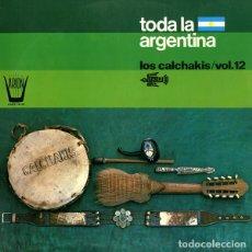 Discos de vinilo: LOS CALCHAKIS _– TODA LA ARGENTINA. Lote 202995426