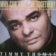 Discos de vinilo: TIMMY THOMAS _– WHY CAN'T WE LIVE TOGETHER? (STAND UP FOR LOVE! THE 1990 RE-RECORDING). Lote 202995501
