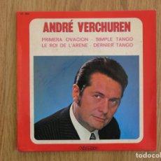 Discos de vinilo: SINGLE ORIGINAL FRANCIA ANDRE VERCHUREN PRIMERA OVACION LE ROI DE L'ARENE TANGOS. Lote 203015502