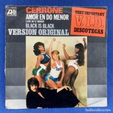 Discos de vinilo: SINGLE - CERRONE - AMOR EN DO MENOR - LOVE IN ´C´MINOR - BLACK IS BLACK - AÑO 1977 - ESPAÑA. Lote 203021493