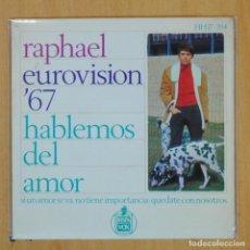 Discos de vinilo: RAPHAEL - EUROVISION 67 - HABLEMOS DEL AMOR + 3 - EP. Lote 203030907