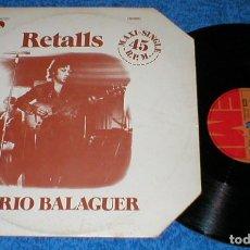Discos de vinilo: MARIO BALAGUER SPAIN 12 MAXI 45 RPM RETALLS + ROCK CON ROLL EMI EX SANTABARBARA BUEN ESTADO !!. Lote 203072166