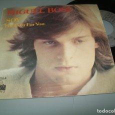 Discos de vinilo: MIGUEL BOSE - SOY + FOR EVER FOR YOU ..SINGLE DE 1975 - ARIOLA .SU PIMER SINGLE - COMO NUEVO. Lote 203089323