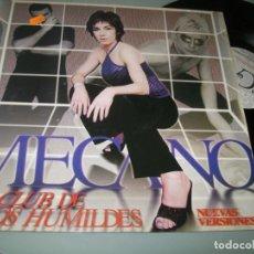 Discos de vinilo: MECANO - EL CLUB DE LOS HUMILDES - VERSION ORIGINAL .. MAXISINGLE DE VINILO - RARO Y MUY DIFICIL. Lote 203090838