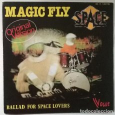 Discos de vinilo: SPACE. MAGIC FLY/ BALLAD FOR SPACE LOVERS. VOGUE, FRANCE 1977 SINGLE. Lote 203096441