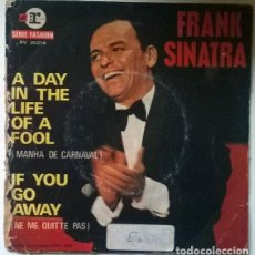 Discos de vinil: FRANK SINATRA. A DAY IN THE LIFE OF A FOOL/ IF YOU GO AWAY. REPRISE-VOGUE, FRANCE 1969 SINGLE. Lote 203097708