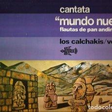 """Discos de vinilo: LOS CALCHAKIS _– VOL. 15 - CANTATA """"""""MUNDO NUEVO"""""""" FAUTAS DE PAN ANDINAS. Lote 203098560"""