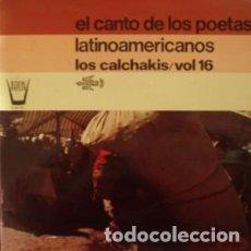 Discos de vinilo: LOS CALCHAKIS _– EL CANTO DE LOS POETAS LATINOAMERICANOS - VOL. 16. Lote 203098625