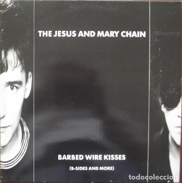 THE JESUS AND MARY CHAIN _? BARBED WIRE KISSES (B-SIDES AND MORE) (Música - Discos de Vinilo - Maxi Singles - Rock & Roll)