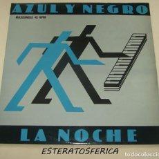 Discos de vinil: AZUL Y NEGRO - LA NOCHE - FONOGRAM 1982. Lote 203099468