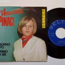 Discos de vinilo: SINGLE: ANNARITA SPINACI - IL GIORNO DOPO + IL PRIMO PER ME (BELTER, 1968) - POP ITALIANO 60S -. Lote 203154225