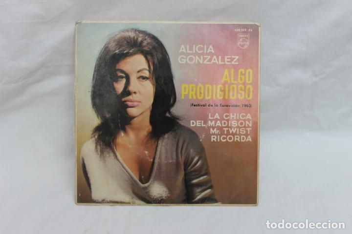 ALICIA GONZALEZ, SINGLE, ALGO PRODIGIOSO, FESTIVAL DE LA EUROVISION 1963 (Música - Discos - Singles Vinilo - Otros Festivales de la Canción)