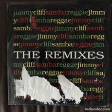 Discos de vinilo: JIMMY CLIFF - SAMBA REGGAE (THE REMIXES) - 12'' MAXISINGLE NEW MUSIC 1993. Lote 203213743