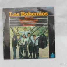 Discos de vinilo: LOS BOHEMIOS, SINGLE, AHORA SI, SI NO TE TUVIERA MÁS. HISPAVOX. Lote 203214540