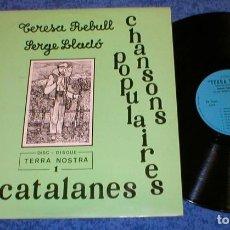 Discos de vinilo: TERESA REBULL SERGE LLADO FRANCE LP CANÇONS POPULARS CATALANES FOLK CATALÁ RARO. Lote 203226227