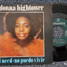 Discos de vinilo: DONNA HIGHTOWER - I NEED / NO PUEDO VIVIR - EDITADO POR COLUMBIA. AÑO 1.974. Lote 203279612