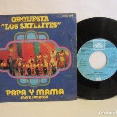 Discos de vinilo: ORQUESTA LOS SATELITES - PAPA Y MAMA - SINGLE - 1975 - SPAIN - VG/G. Lote 203285778