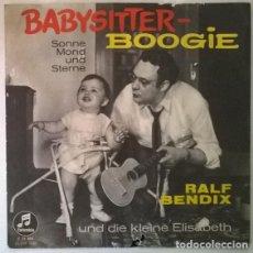 Discos de vinilo: RALF BENDIX. BABYSITTER BOOGIE/ UND DIE KLEINE ELISABETH. COLUMBIA, GERMANY 1961 SINGLE. Lote 203300895