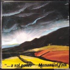 Discos de vinilo: MANANTIAL FOLK - A SOL PONER - MUY BUEN ESTADO - PRÁCTICAMENTE NUEVO. Lote 203366677
