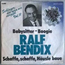 Discos de vinilo: RALF BENDIX. BABYSITTER BOOGIE/ SCHAFFE, SCHAFFE HAUSLE BAUE. CRYSTAL, GERMANY SINGLE. Lote 203400016