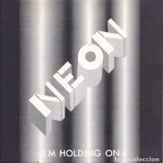 Discos de vinilo: NEON, I'M HOLDING ON, SINGLE NEW BEAT MAX MUSIC 1989. Lote 203524670