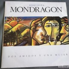 Disques de vinyle: ORQUESTA MONDRAGON - DOS AMIGOS Y UNA MUJER - SINGLE. Lote 203539675