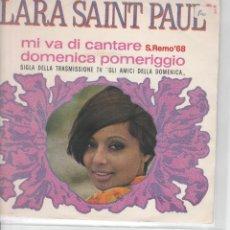 Discos de vinilo: 45 GIRI LARA ST PAUL MI VA DI CANTARE CDI POMERIGGIO DOMENICA SANREMO 68 ITALY VG+VG+. Lote 203557423
