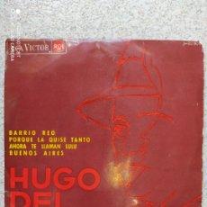 Discos de vinilo: HUGO DEL CARRIL - BARRIO REO / PORQUE LA QUISE TANTO / TE LLAMAN LULU. EP 1965. Lote 203557507