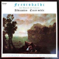 Discos de vinilo: FRESCOBALDI : ARIE MUSICALE PER CANTARSI. ALBICASTRO ENSEMBLE (DIR: JORGE FRESNO). LP. ETNOS, 1984. Lote 203578808