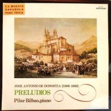Discos de vinilo: JOSE ANTONIO DE DONOSTIA - PRELUDIOS - PILAR BILBAO, PIANO. Lote 203581050