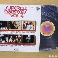 Discos de vinilo: SUPER PARA DISCOTECAS VOL. 4 LP RUFUS CHAKA KHAN ISAAC HAYES FREDA PAYNE THE MAMAS & PAPAS FOUR TOPS. Lote 203606962