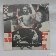 Discos de vinilo: JOE FRAZIER SINGLE KNOCK OUT DROP / 1971 CAPITOL, EMI. Lote 232270495