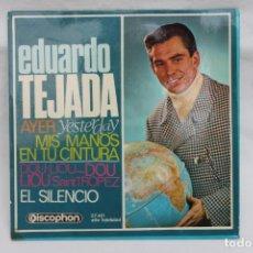 Discos de vinilo: EDUARDO TEJADA, SINGLE, AYER, MIS MANOS EN TU CINTURA, 1966. Lote 203619322