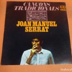 Discos de vinilo: LP, JOAN MANUEL SERRAT - CANÇONS TRADICIONALS - EDIGSA - , VER FOTOS. Lote 203627771