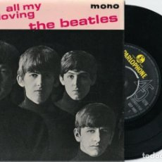 Discos de vinilo: THE BEATLES - ALL MY LOVING 1964 RARO EP 4 TEMAS EDT UK PARLOPHONE, TODO IMPECABLE. Lote 203725873
