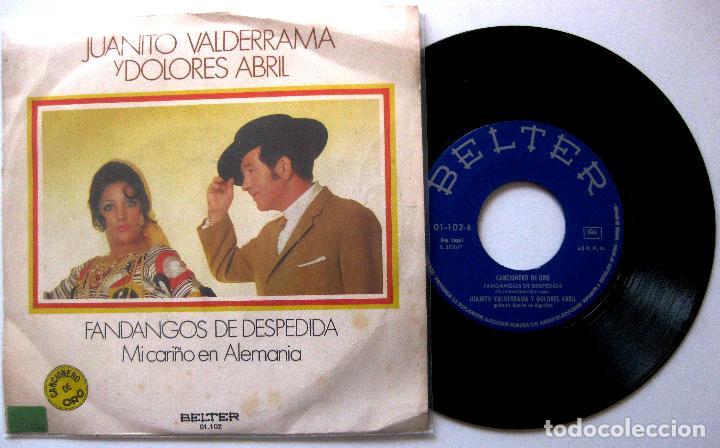 JUANITO VALDERRAMA Y DOLORES ABRIL - FANDANGOS DE DESPEDIDA - SINGLE BELTER 1971 BPY (Música - Discos - Singles Vinilo - Flamenco, Canción española y Cuplé)