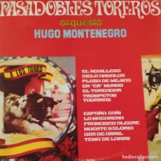 Discos de vinilo: ORQUESTA HUGO MONTENEGRO-PASODOBLES TOREROS. Lote 203786943
