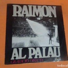 Discos de vinilo: LP, DIRECTO RAIMÓN AL PALAU - EDIGSA , VER FOTOS. Lote 203796685