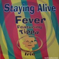 Discos de vinilo: FEVER FEATURING TIPPA IRIE ‎– STAYING ALIVE SELLO: CNR MUSIC FRANCE ‎– 3002426 FORMATO: VINYL. Lote 203800378