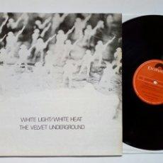 Discos de vinilo: LP: THE VELVET UNDERGROUND - WHITE LIGHT / WHITE HEAT (POLYDOR) - REEDICIÓN ESPAÑOLA DE 1980-. Lote 203804125