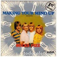 Discos de vinilo: BUCKS FIZZ - MAKING YOUR MIND UP DECIDETE - 7 SINGLE - AÑO 1981. Lote 203835805