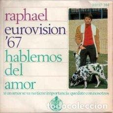 Discos de vinilo: RAPHAEL - EUROVISIÓN 67 - HABLEMOS DEL AMOR - 7 SINGLE - AÑO 1967. Lote 203851235