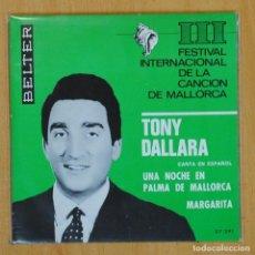 Discos de vinilo: TONY DALLARA - UNA NOCHE EN PALMA DE MALLORCA / MARGARITA - SINGLE. Lote 203881265