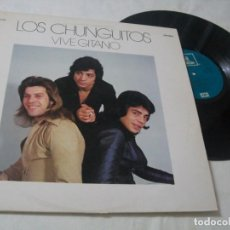 Discos de vinilo: LOS CHUNGUITOS - VIVE GITANO .. LP DE EMI - ODEON .. ORIGINAL - 1978 .COMO NUEVO. Lote 203885640