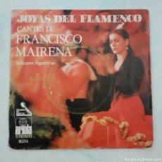 Discos de vinilo: CANTES DE FRANCISCO MAIRENA. ARIOLA 10.531-A. 1971. FUNDA VG+. DISCO VG+.. Lote 203896832