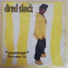 Discos de vinilo: DISCO DE VINILO DRED STOCK--PUMP--MAXI. Lote 203898458